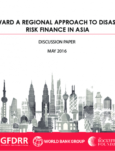 Towards a Regional Approach to Disaster Risk Finance in Asia